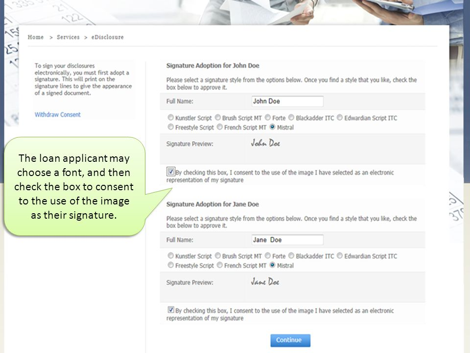 The loan applicant may choose a font, and then check the box to consent to the use of the image as their signature.