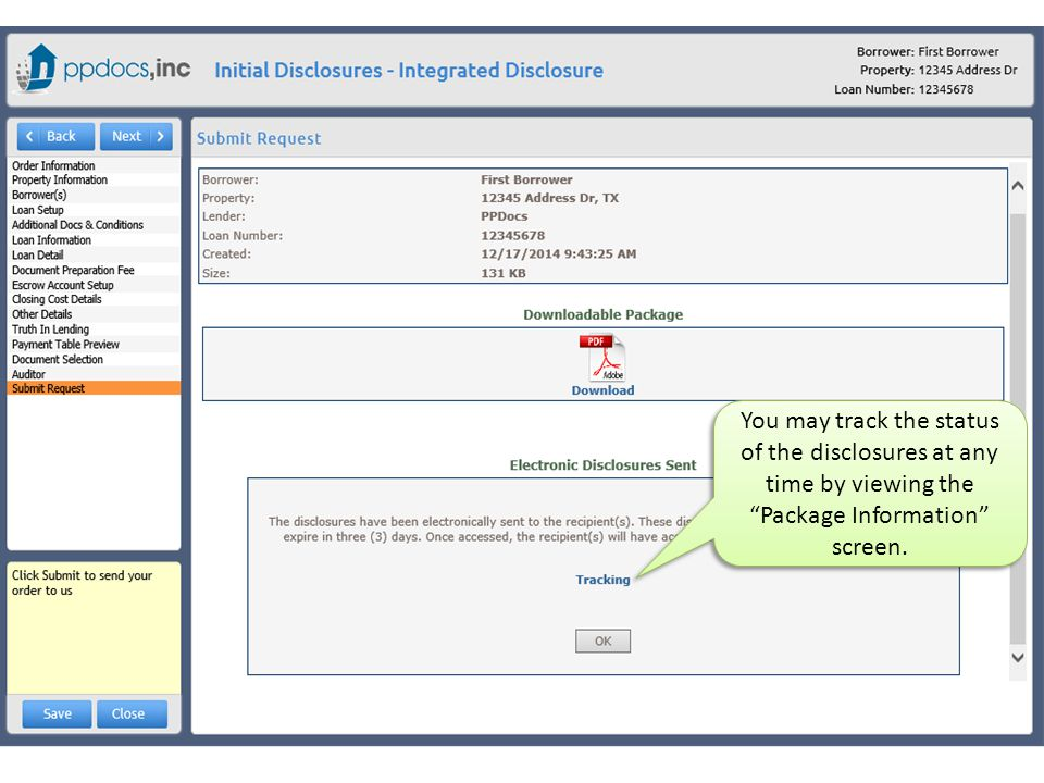 You may track the status of the disclosures at any time by viewing the Package Information screen.