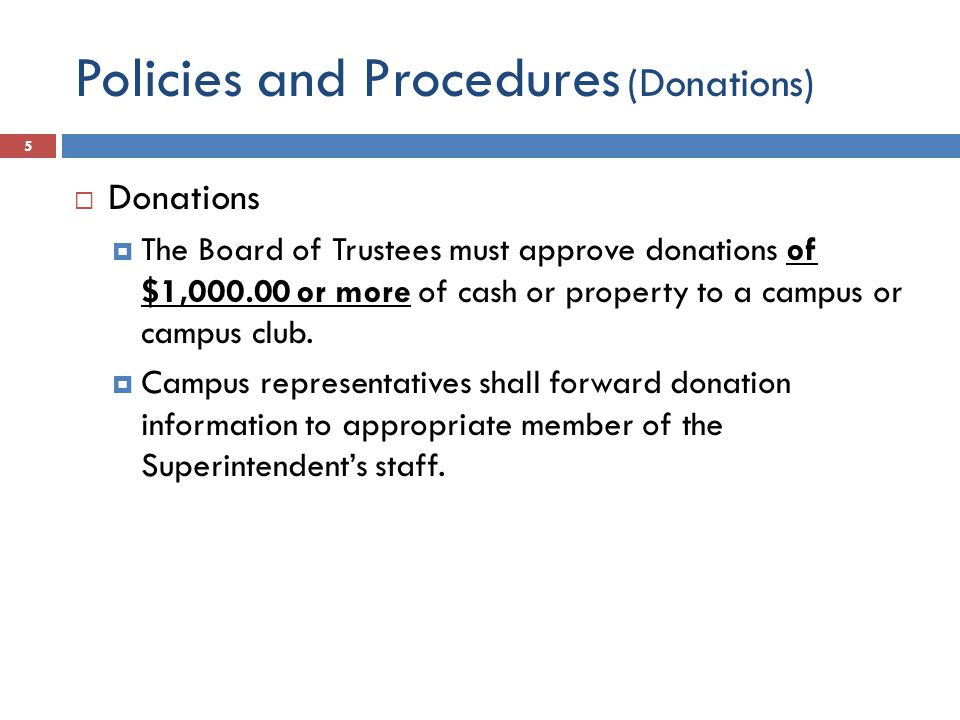 Policies and Procedures (PTO & Faculty)  Parent organizations /Faculty accounts  All planned fund raising activities must be approved in advance by the campus Principal.