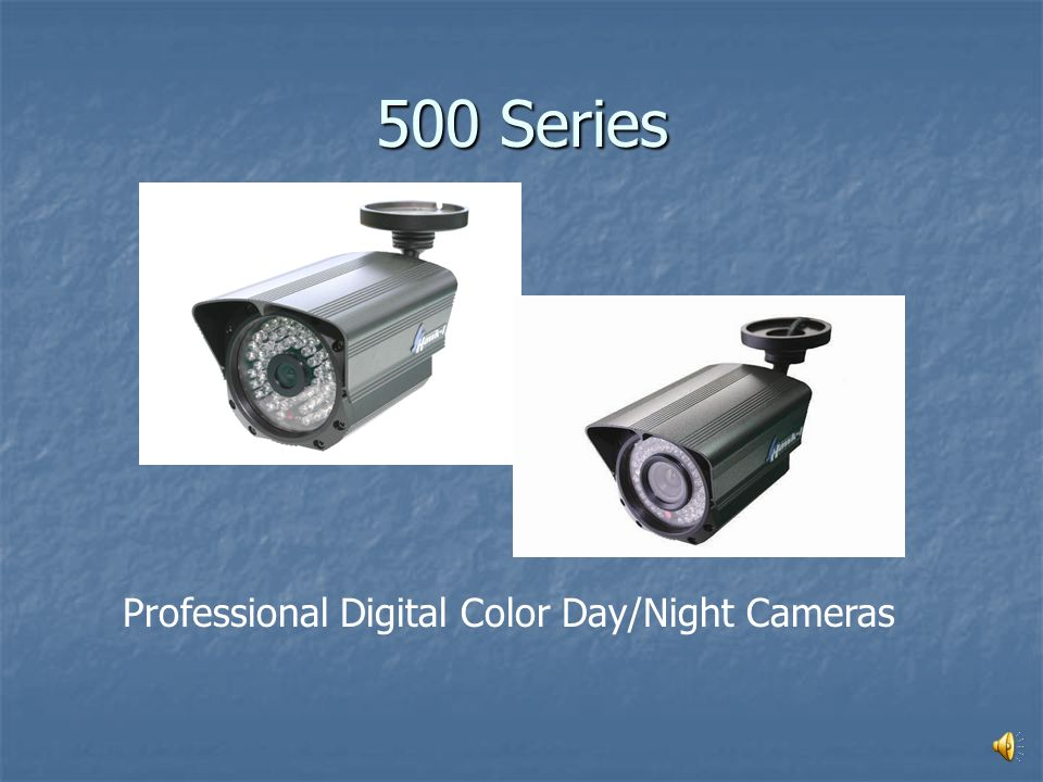 500 Series Professional Digital Color Day/Night Cameras