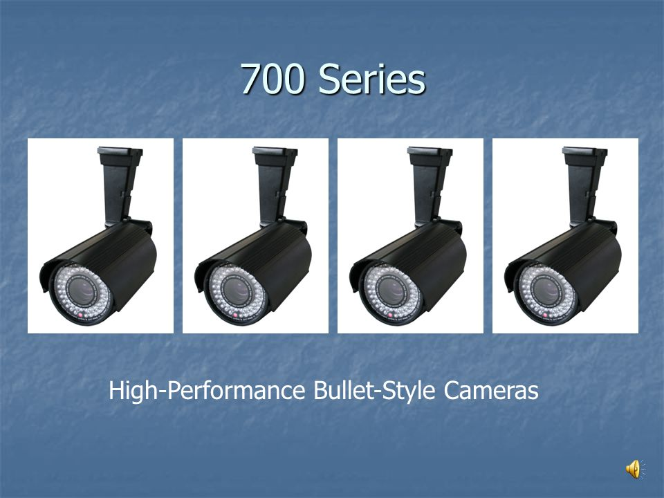 700 Series High-Performance Bullet-Style Cameras