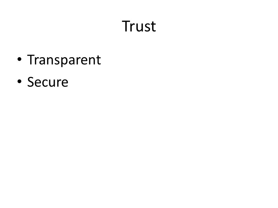 Trust Transparent Secure
