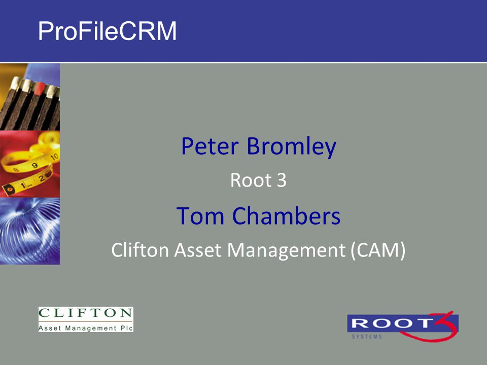 ProFileCRM Peter Bromley Root 3 Tom Chambers Clifton Asset Management (CAM)