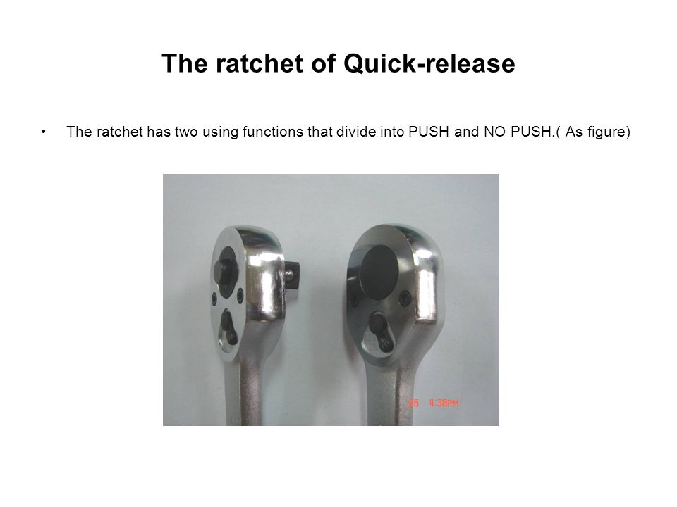 The ratchet of Quick-release The ratchet has two using functions that divide into PUSH and NO PUSH.( As figure)
