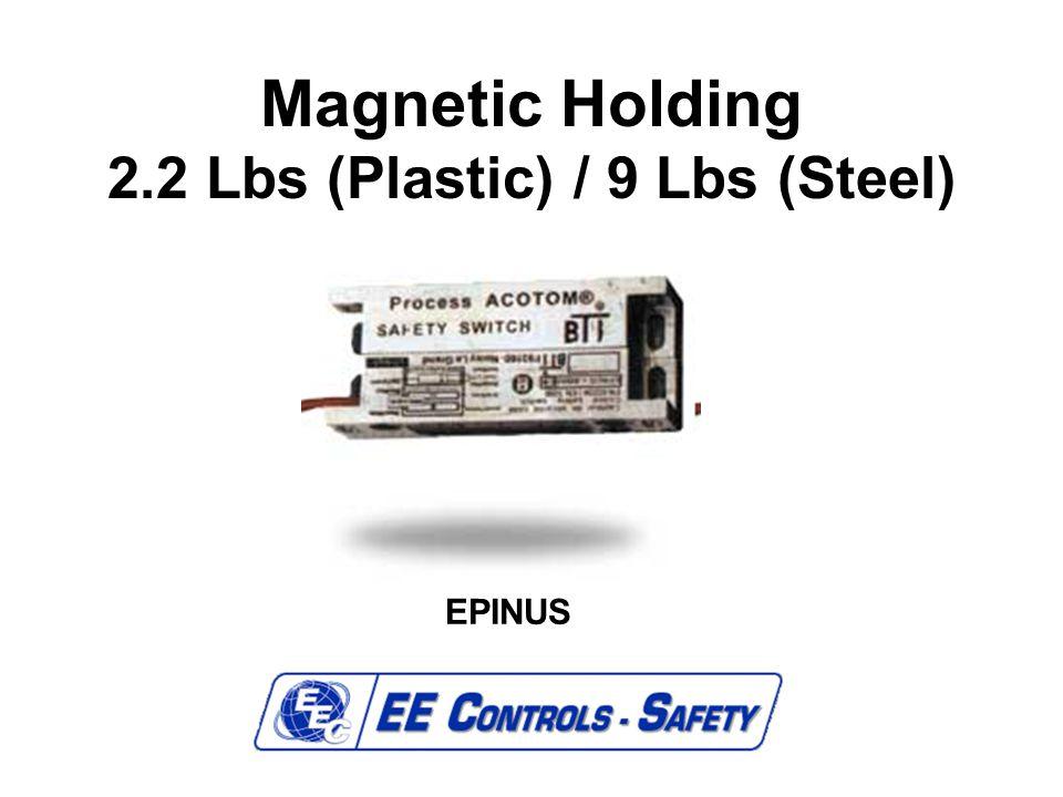 Magnetic Holding 2.2 Lbs (Plastic) / 9 Lbs (Steel) EPINUS