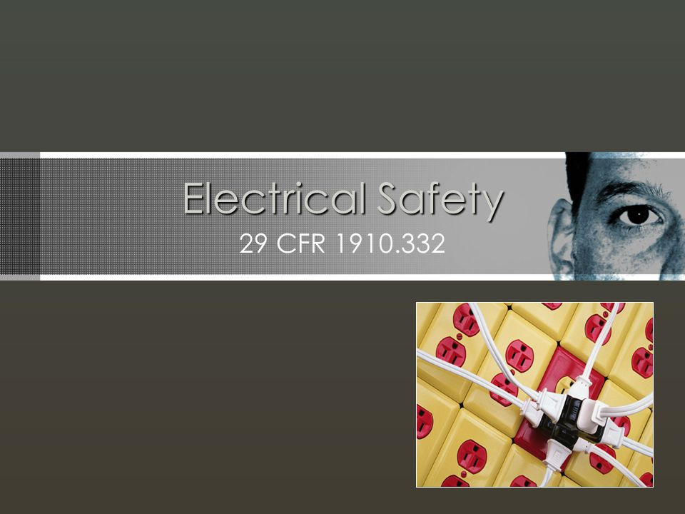 29 CFR 1910.332 Electrical Safety
