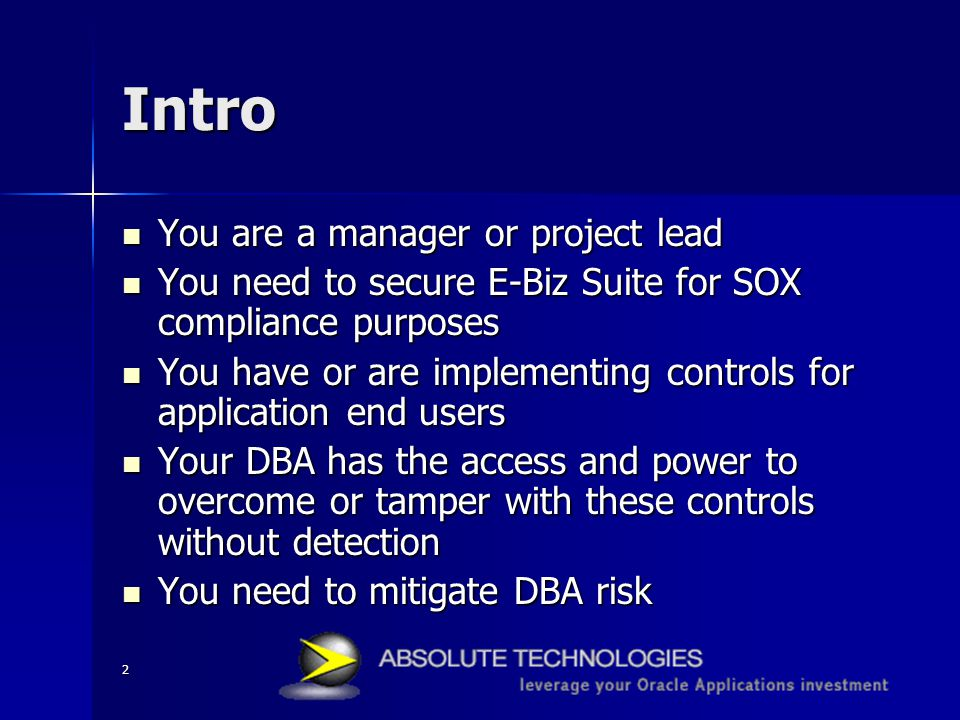 2 Intro You are a manager or project lead You are a manager or project lead You need to secure E-Biz Suite for SOX compliance purposes You need to sec