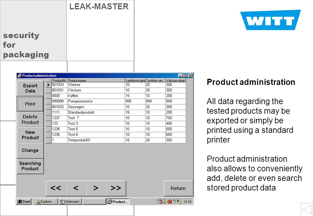 product admin OXYBABY  VLEAK-MASTER Product administration All data regarding the tested products may be exported or simply be printed using a standard printer Product administration also allows to conveniently add, delete or even search stored product data security for packaging