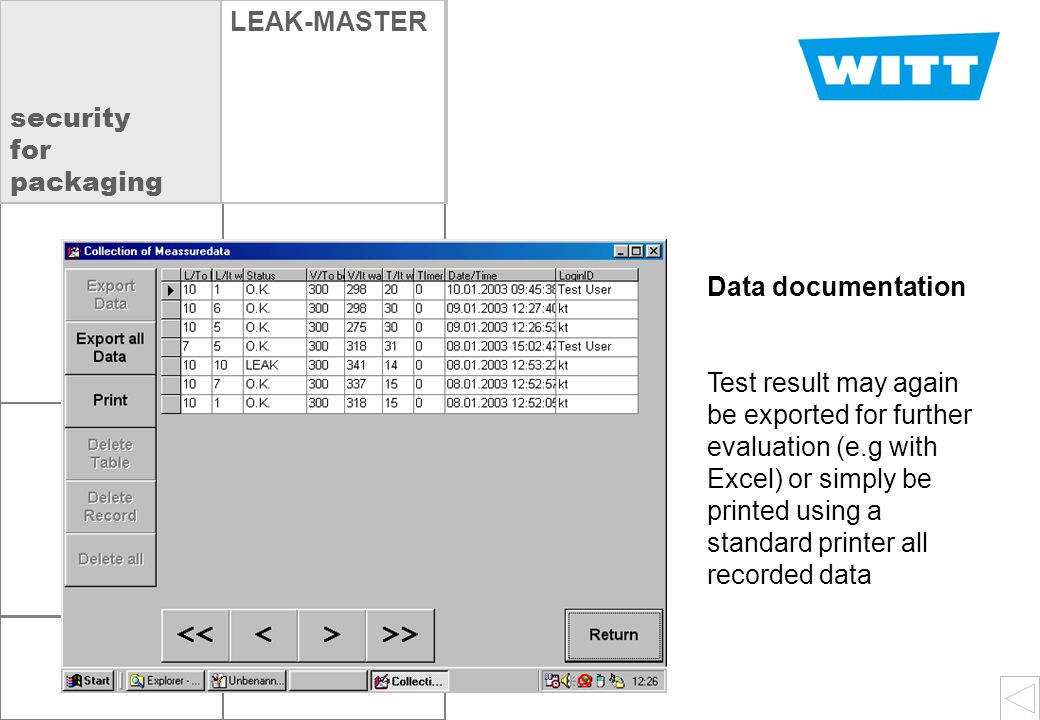 docu OXYBABY  VLEAK-MASTER Data documentation Test result may again be exported for further evaluation (e.g with Excel) or simply be printed using a standard printer all recorded data security for packaging