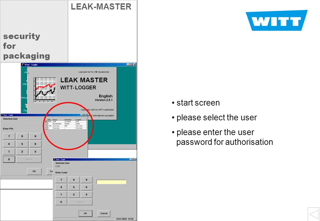 screens OXYBABY  VLEAK-MASTER start screen please select the user please enter the user password for authorisation LEAK MASTER WITT- LOGGER security for packaging