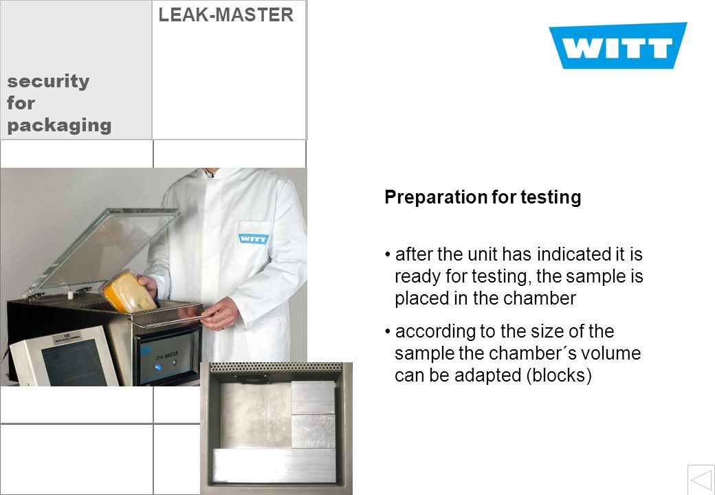 insert OXYBABY  VLEAK-MASTER Preparation for testing after the unit has indicated it is ready for testing, the sample is placed in the chamber according to the size of the sample the chamber´s volume can be adapted (blocks) security for packaging