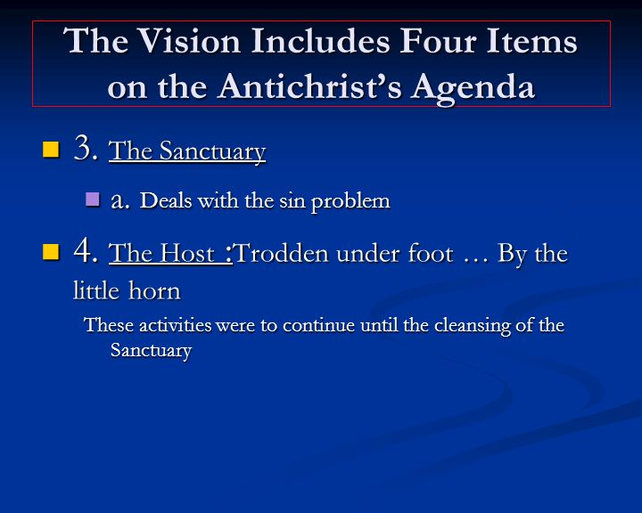The Vision Includes Four Items on the Antichrist's Agenda 3.