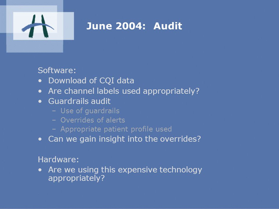 June 2004: Audit Software: Download of CQI data Are channel labels used appropriately.