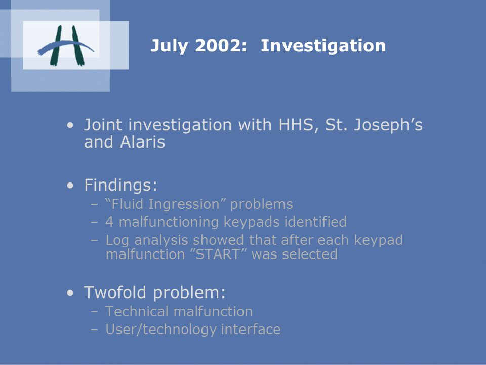 July 2002: Investigation Joint investigation with HHS, St.