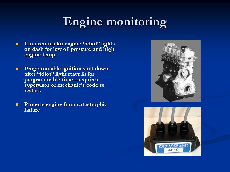 "Engine monitoring Connections for engine ""idiot"" lights on dash for low oil pressure and high engine temp. Connections for engine ""idiot"" lights on da"