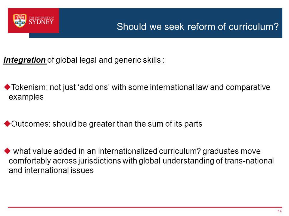 Should we seek reform of curriculum.