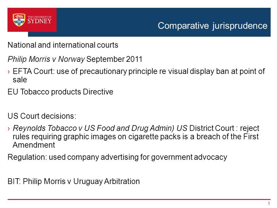 Comparative jurisprudence Philip Morris v Norway September 2011 ›EFTA Court: use of precautionary principle re visual display ban at point of sale EU