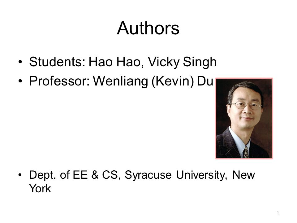 Authors Students: Hao Hao, Vicky Singh Professor: Wenliang (Kevin) Du Dept.