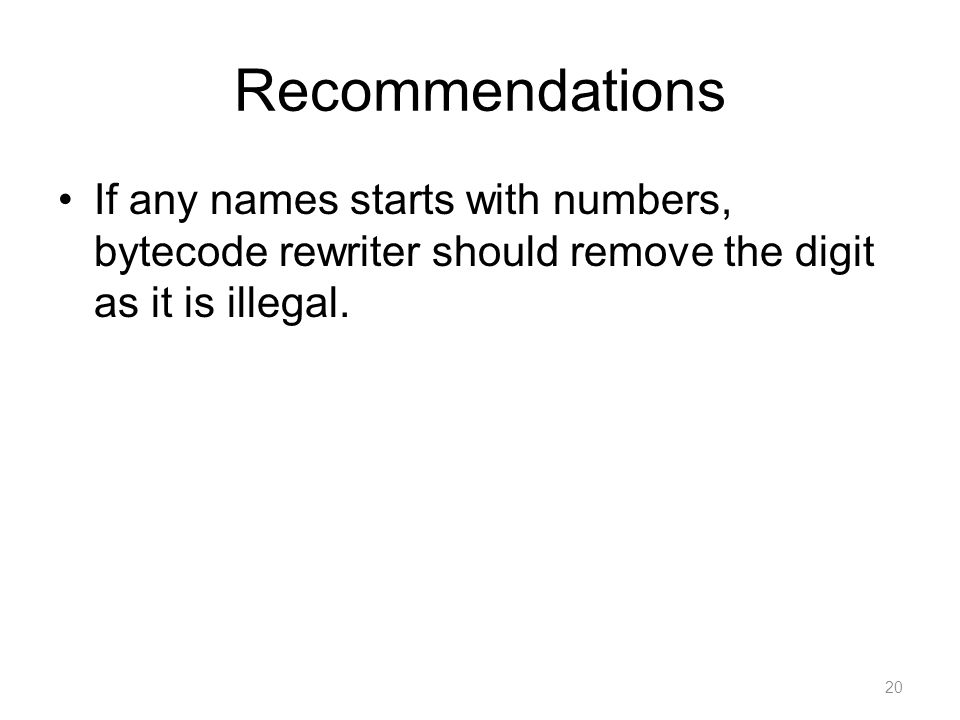 Recommendations If any names starts with numbers, bytecode rewriter should remove the digit as it is illegal.