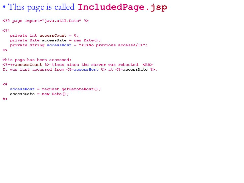 Java II--Copyright © 2001-2003 Tom Hunter This page is called IncludedPage.jsp <%.