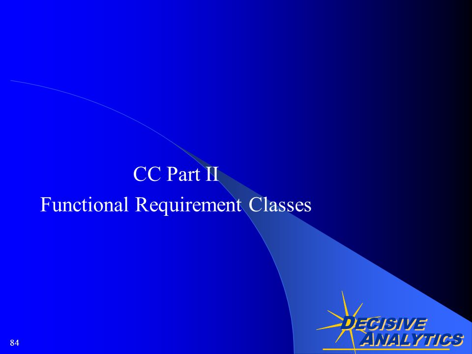 A NALYTICS D ECISIVE A NALYTICS 84 CC Part II Functional Requirement Classes