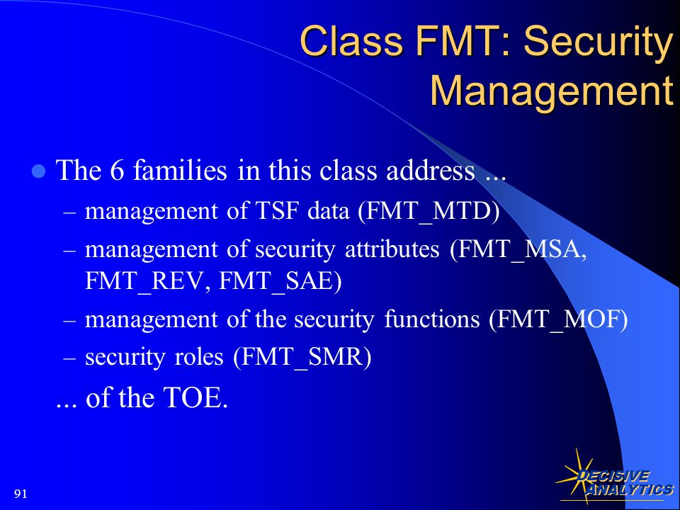 D ECISIVE A NALYTICS 91 Class FMT: Security Management The 6 families in this class address...