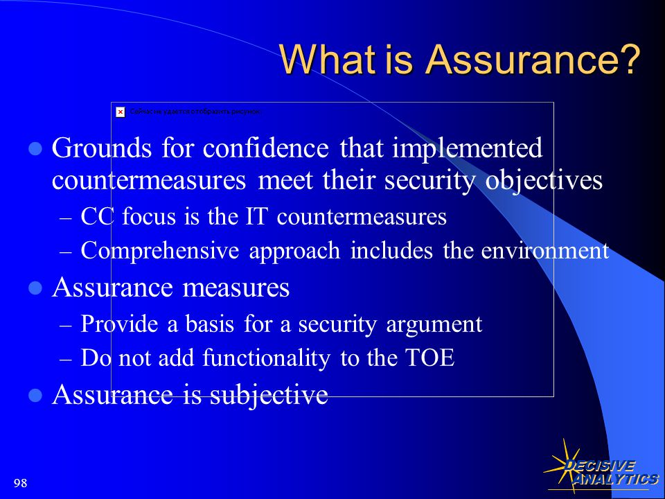 D ECISIVE A NALYTICS 98 What is Assurance.