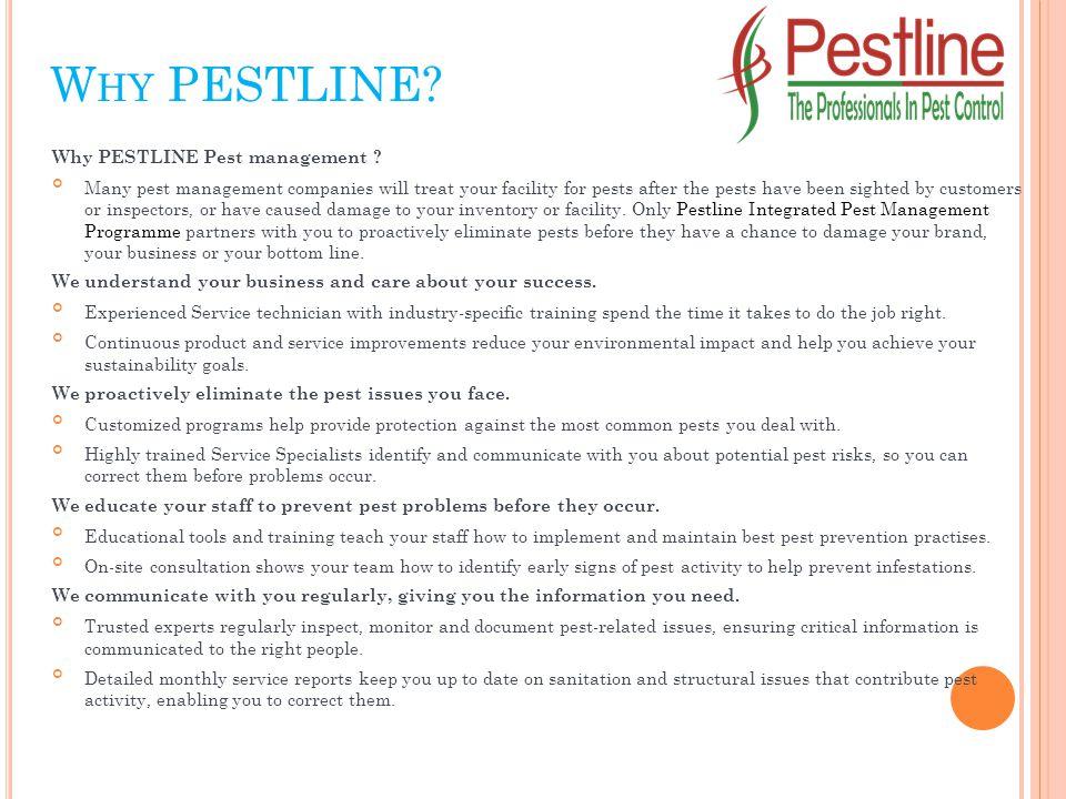 W HY PESTLINE. Why PESTLINE Pest management .