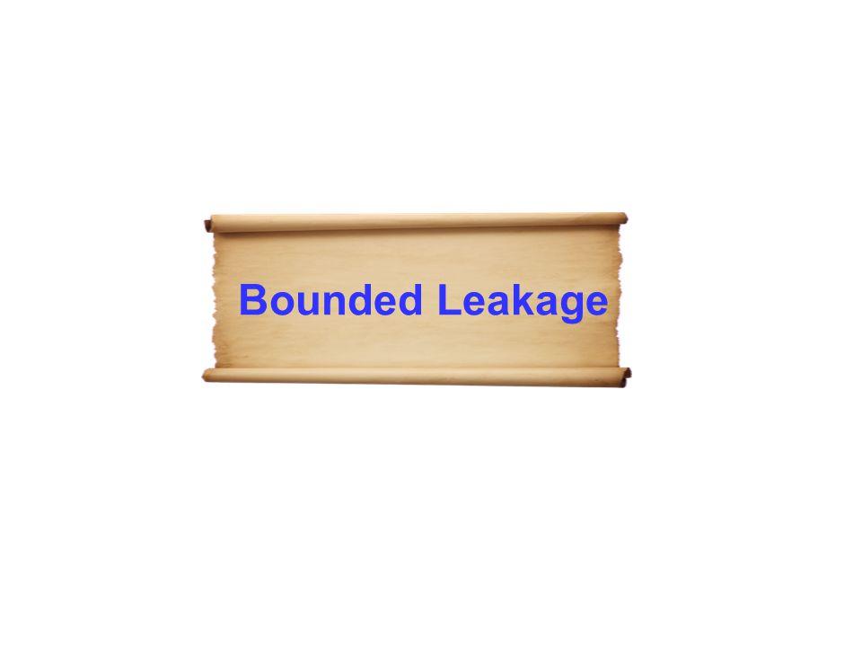 Bounded Leakage