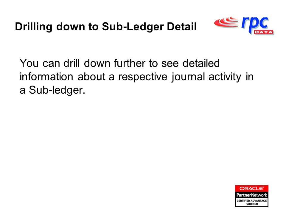 You can drill down further to see detailed information about a respective journal activity in a Sub-ledger.