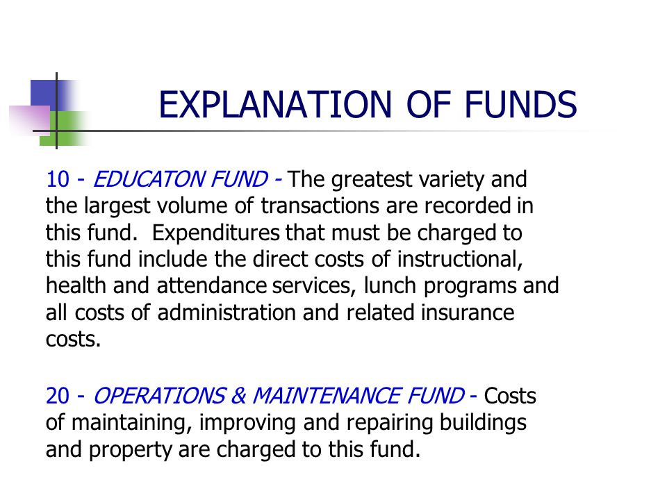 10 - EDUCATON FUND - The greatest variety and the largest volume of transactions are recorded in this fund. Expenditures that must be charged to this