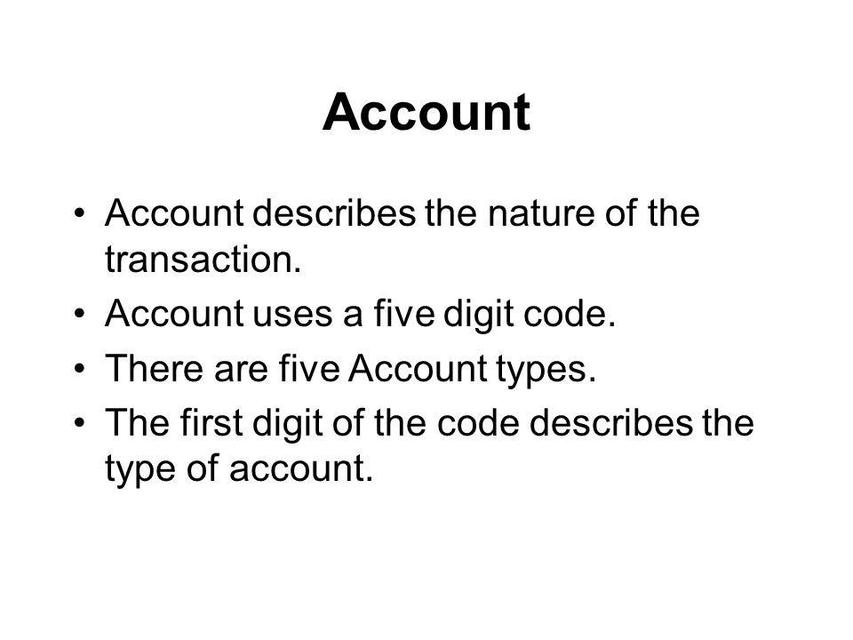 Account Account describes the nature of the transaction.