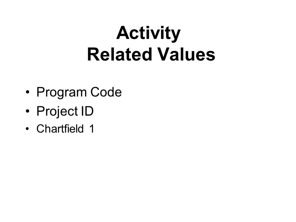 Activity Related Values Program Code Project ID Chartfield 1