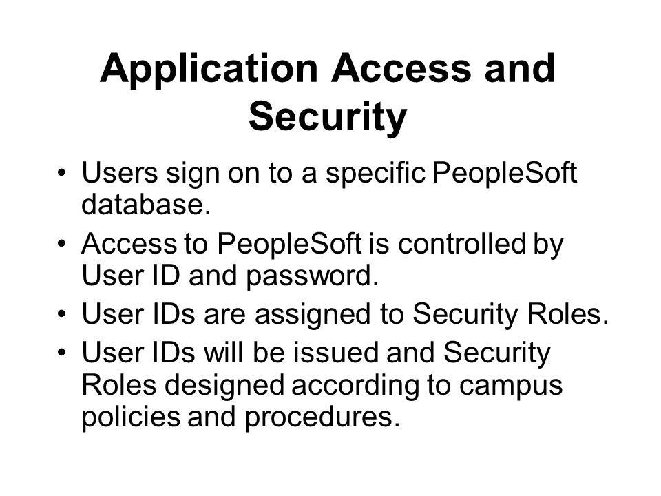 Application Access and Security Users sign on to a specific PeopleSoft database.