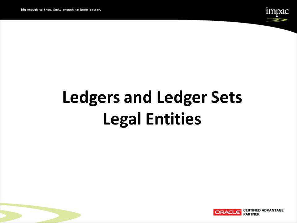 Ledgers and Ledger Sets Legal Entities
