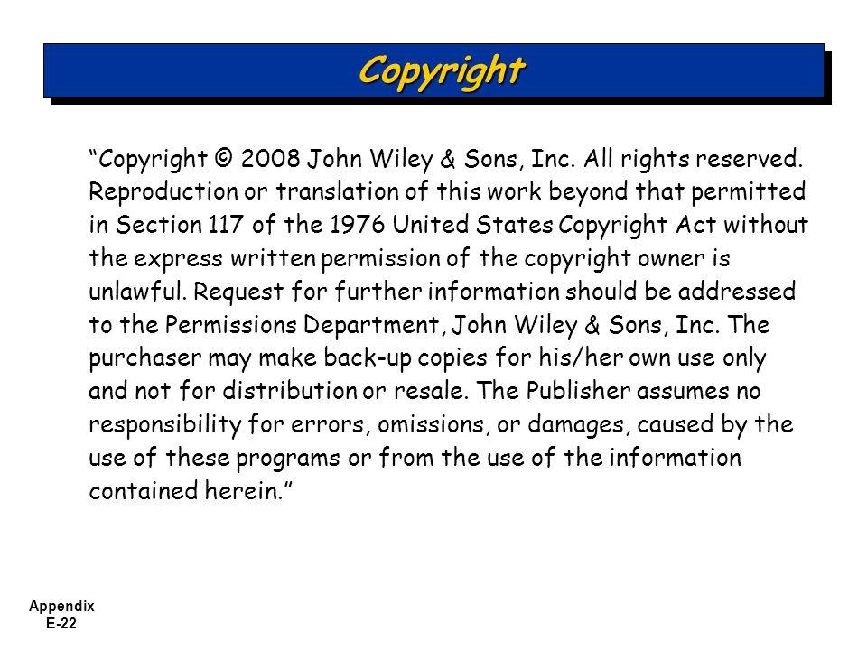 Appendix E-22 Copyright © 2008 John Wiley & Sons, Inc.