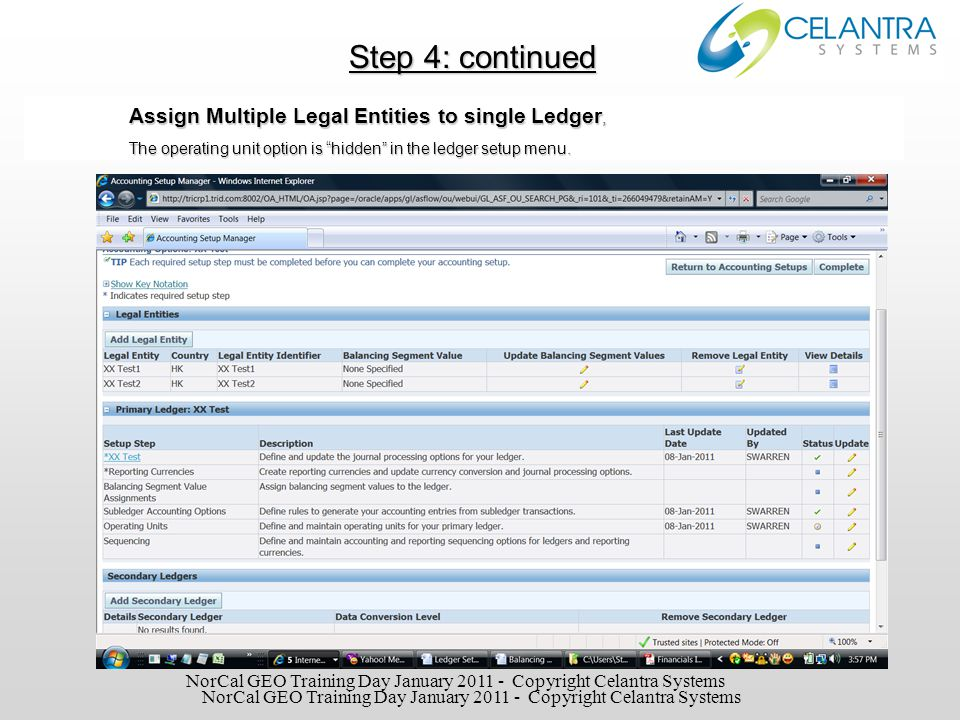 Step 4: continued Create and Assign Operating Units assigned to a Legal Entity Click Add Operating Unit on the previous screen.