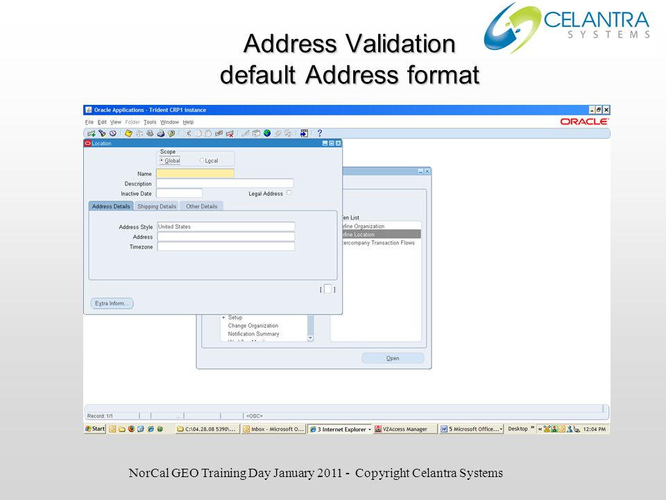 Address Validation default Address format NorCal GEO Training Day January 2011 - Copyright Celantra Systems