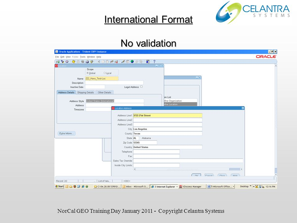 International Format No validation NorCal GEO Training Day January 2011 - Copyright Celantra Systems