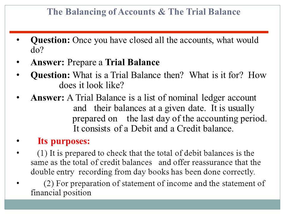 The Balancing of Accounts, The Trial Balance & Financial statements Introduction:  In the previous exercise, you have learned the principles of doubl