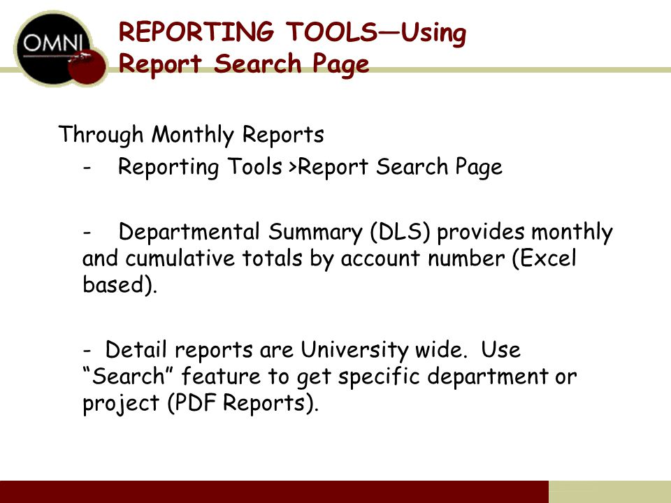 REPORTING TOOLS—Using Report Search Page Through Monthly Reports - Reporting Tools >Report Search Page - Departmental Summary (DLS) provides monthly and cumulative totals by account number (Excel based).
