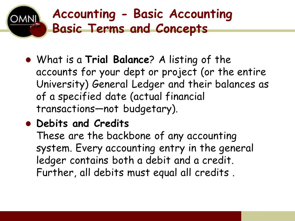 Accounting - Basic Accounting Basic Terms and Concepts What is a Trial Balance.
