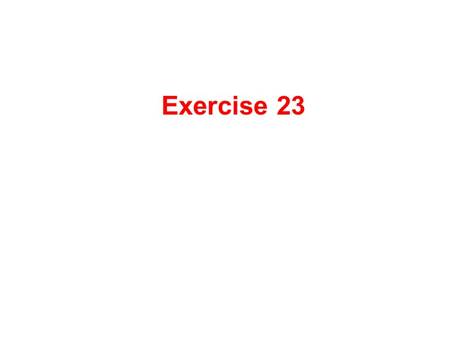 Exercise 23