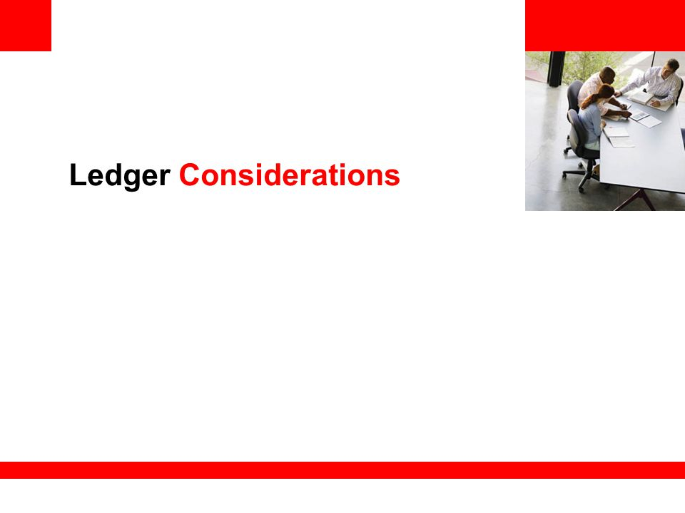 Ledger Considerations