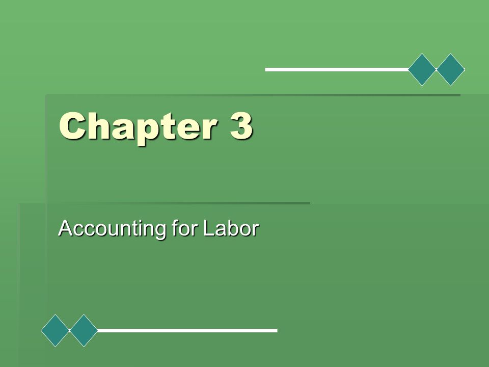 Chapter 3 Accounting for Labor