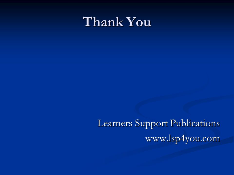 Thank You Learners Support Publications www.lsp4you.com
