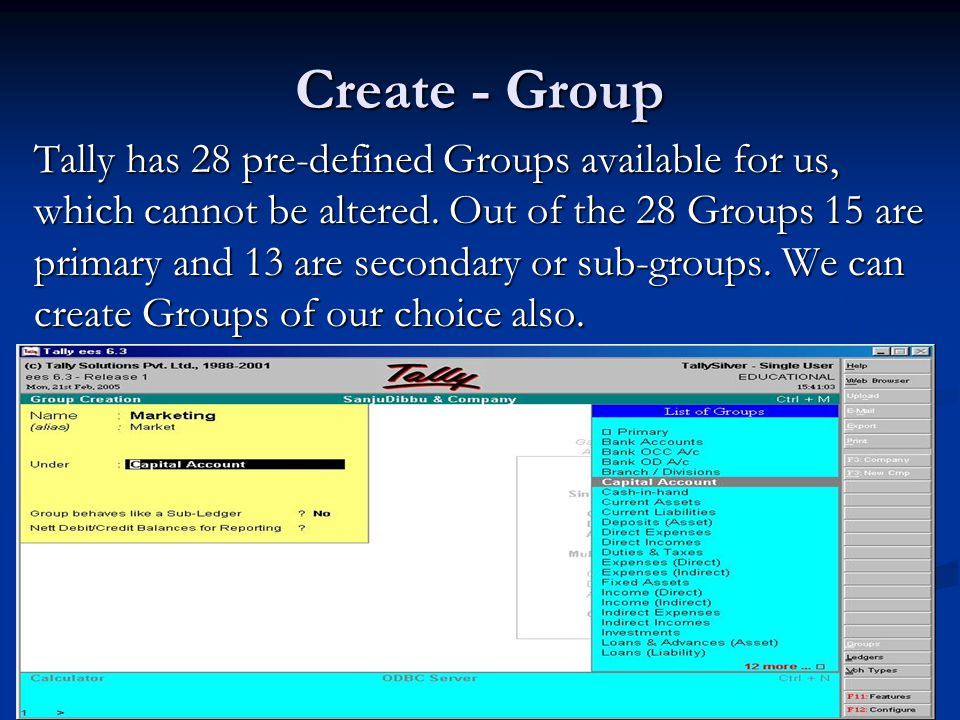 Create - Group Tally has 28 pre-defined Groups available for us, which cannot be altered.