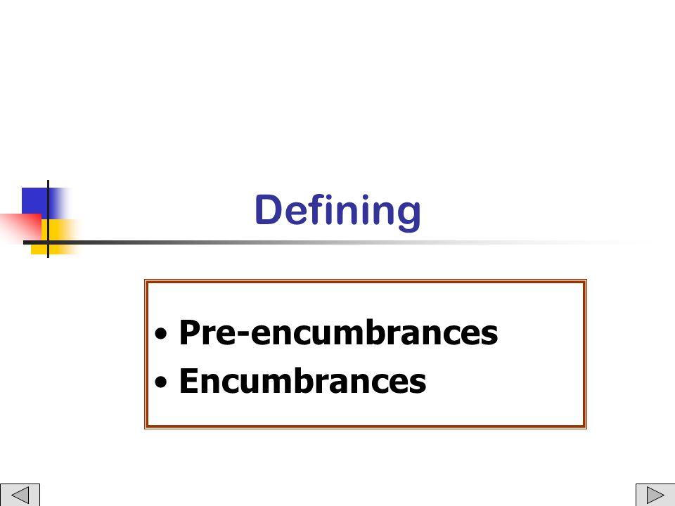 Defining Pre-encumbrances Encumbrances