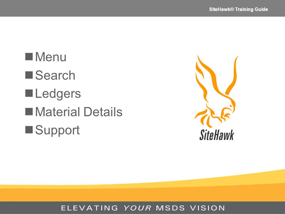 SiteHawk® Training Guide Menu Search Ledgers Material Details Support