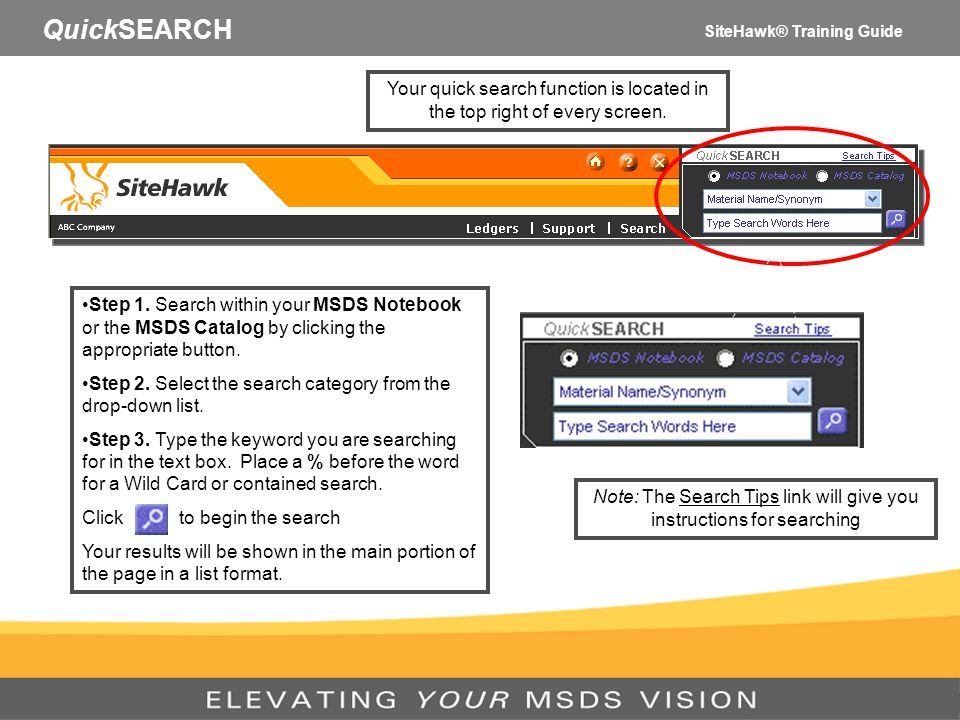 QuickSEARCH Your quick search function is located in the top right of every screen. Step 1. Search within your MSDS Notebook or the MSDS Catalog by cl